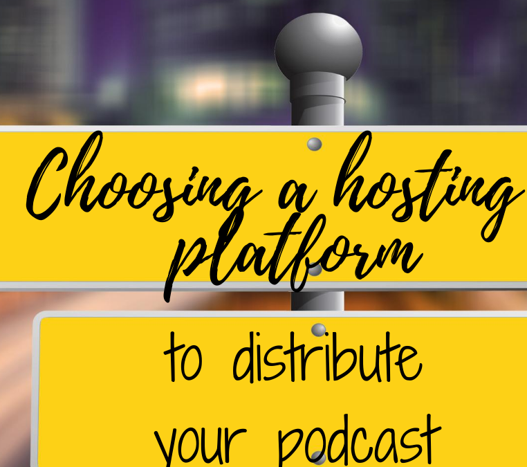 How to select the best hosting platform for your podcast