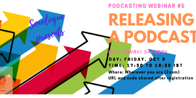 October 9, 2020, Webinar # 5 Releasing & Distributing a podcast
